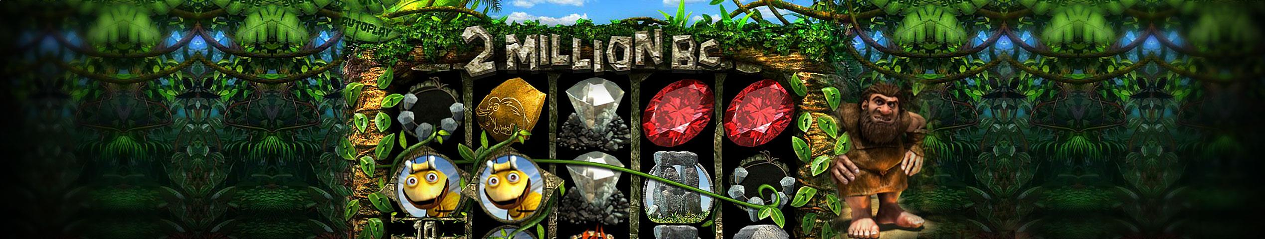 Million B.C.  Multa Baft jocuri slot slider Betsoft