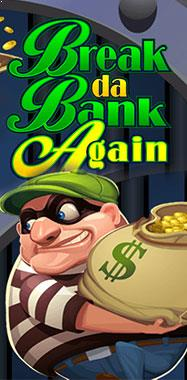 Break Da Bank Again Microgaming jocuri slot thumbnail